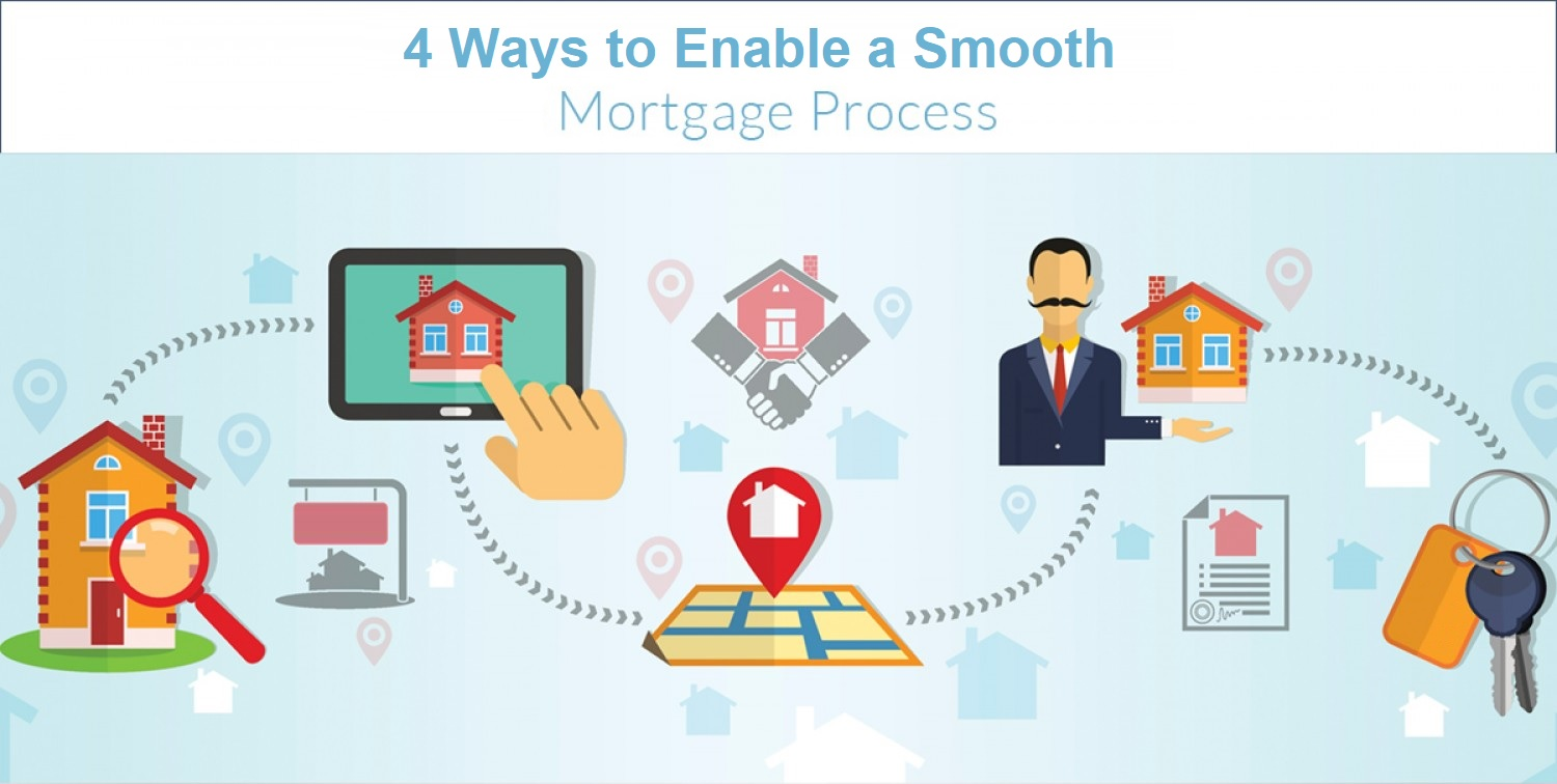 4 Ways to Enable a Smooth Mortgage Process