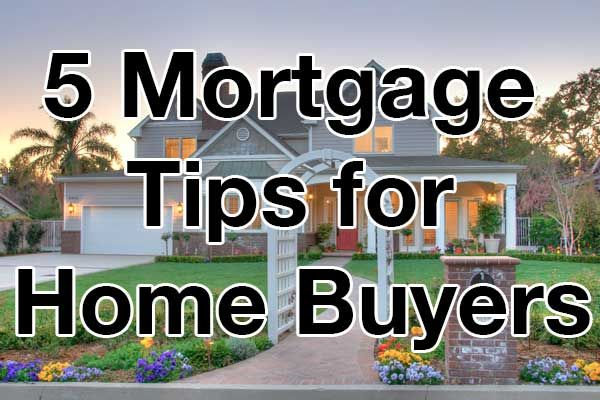 5 Mortgage Tips To Help You Afford A Home