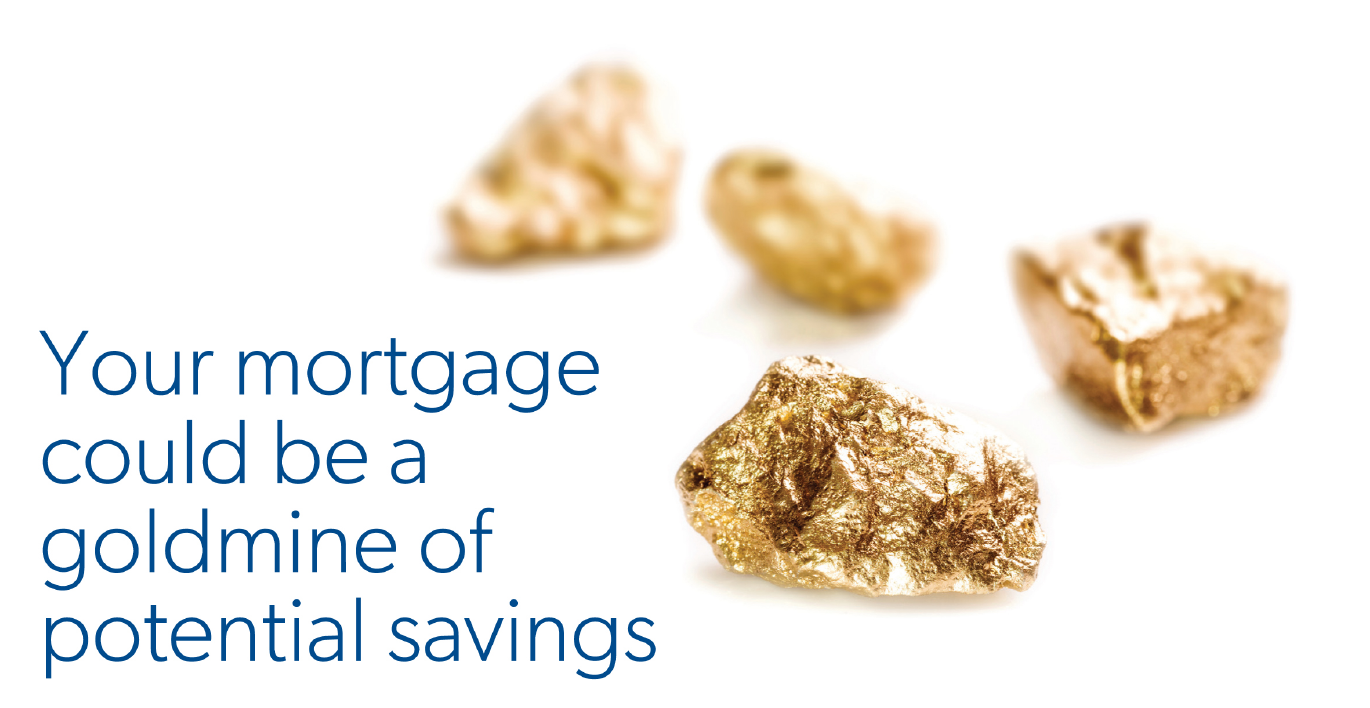 Your Mortgage Could Be A Goldmine of Potential Savings