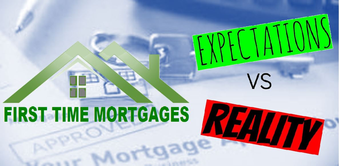 First Time Mortgages: Expectations Vs. Reality
