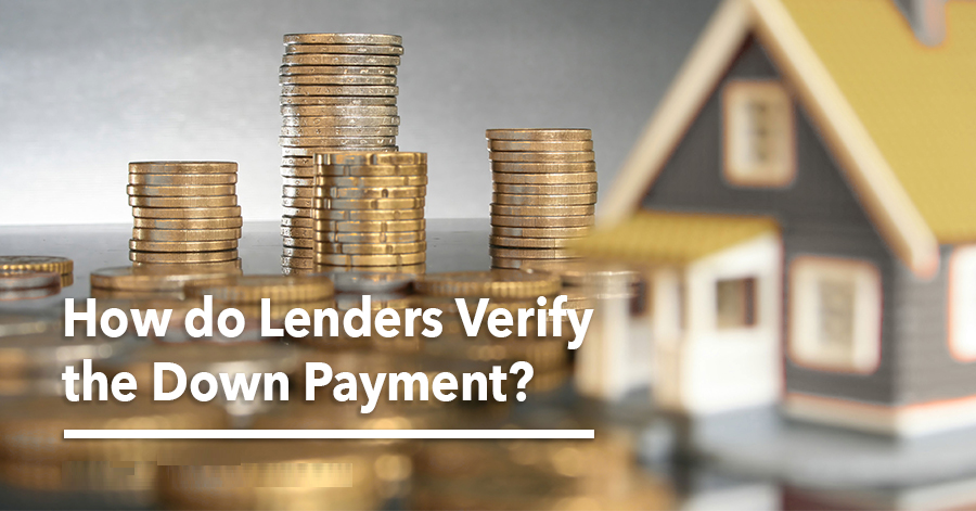 How Do Lenders Verify Your Down Payment?