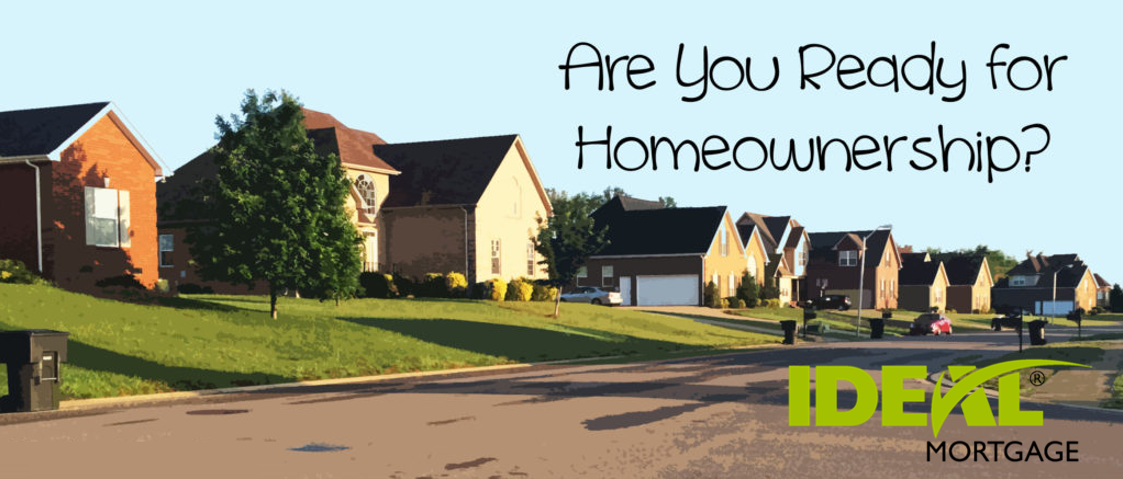 Homeownership: 4 Signs You are Ready